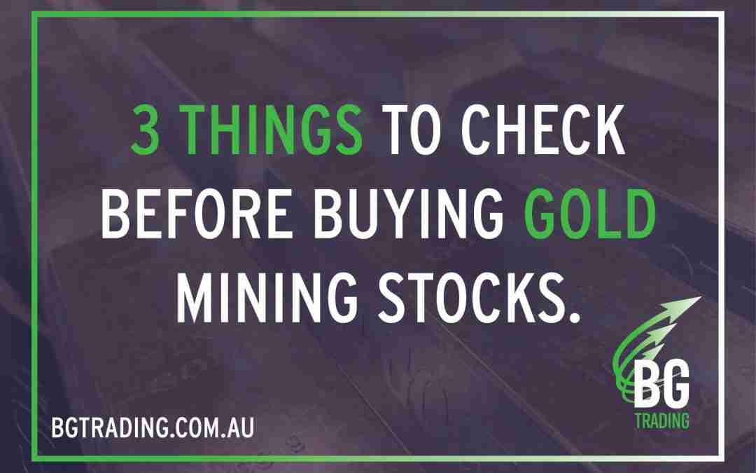 3 THINGS YOU MUST CHECK BEFORE TRADING A GOLD MINING STOCK.